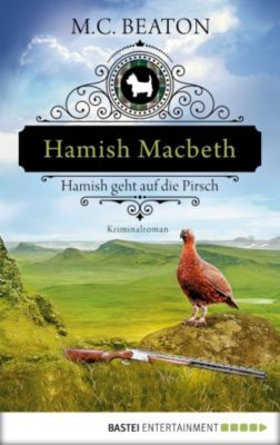 Hamish Macbeth geht auf die Pirsch, M. C. Beaton