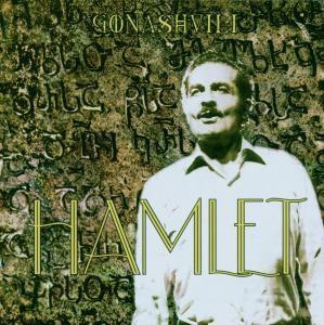 Hamlet Gonashvili - Die Stimme Georgiens, Hamlet Gonashvili