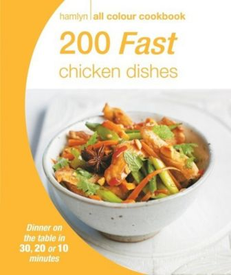 Hamlyn All Colour Cookery: Hamlyn All Colour Cookery: 200 Fast Chicken Dishes