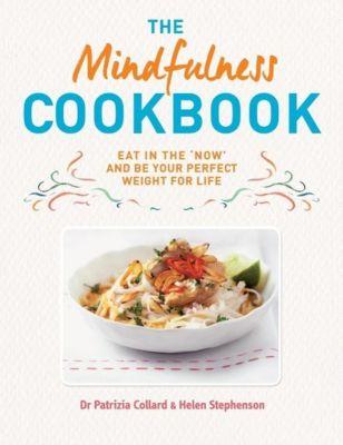 Hamlyn: The Mindfulness Cookbook, Helen Stephenson, Patrizia Collard