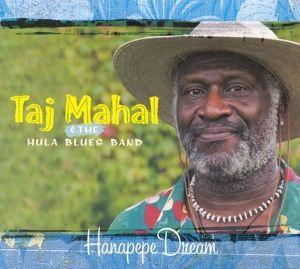 Hanapepe Dream, Taj & The Hula Blues Band Mahal