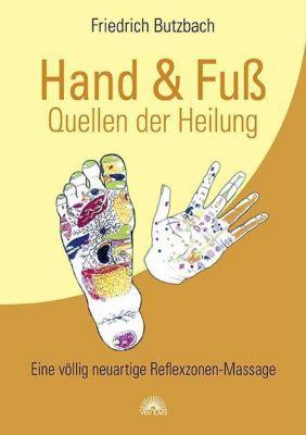 Hand & Fuß - Quellen der Heilung, Friedrich Butzbach