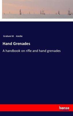 Hand Grenades, Graham M. Ainslie