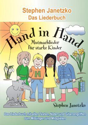 Hand in Hand - 20 Mutmachlieder für starke Kinder, Stephen Janetzko