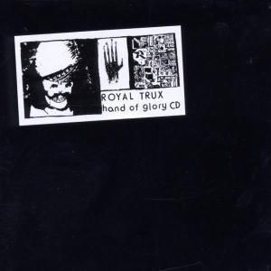 Hand Of Glory, Royal Trux
