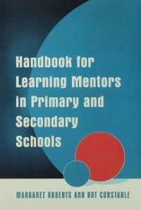 Handbook for Learning Mentors in Primary and Secondary Schools, Margaret Roberts, Dot Constable