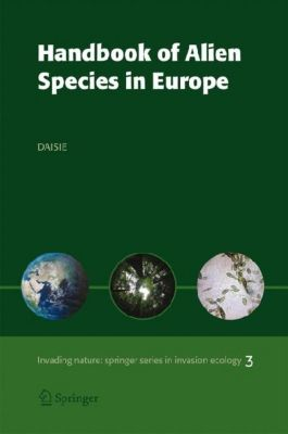 Handbook of Alien Species in Europe, Wolfgang Nentwig