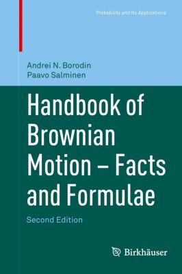 Handbook of Brownian Motion, Facts and Formulae, Andrei N. Borodin, Paavo Salminen