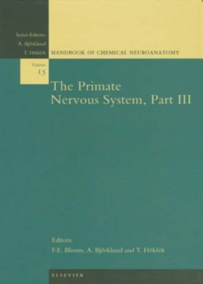 Handbook of Chemical Neuroanatomy: The Primate Nervous System, Part III