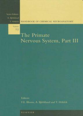 Handbook of Chemical Neuroanatomy: The Primate Nervous System, Part III