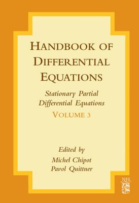 Handbook of Differential Equations: Stationary Partial Differential Equations: Handbook of Differential Equations: Stationary Partial Differential Equations