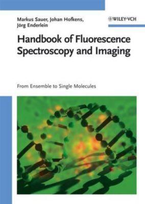 Handbook of Fluorescence Spectroscopy and Imaging, Markus Sauer, Johan Hofkens, Jörg Enderlein