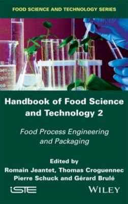 Handbook of Food Science and Technology 2, Pierre Schuck, Romain Jeantet, Thomas Croguennec, Gerard Brule