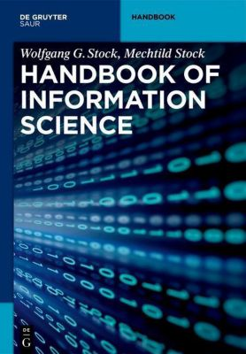 Handbook of Information Science, Wolfgang G. Stock, Mechtild Stock