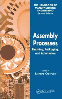 Handbook of Manufacturing Engineering, Second Edition: Assembly Processes