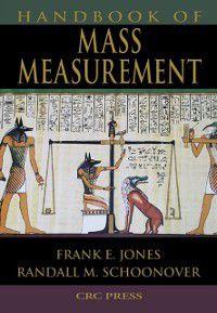 Handbook of Mass Measurement, Frank E. Jones, Randall M. Schoonover