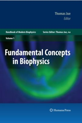 Handbook of Modern Biophysics: Fundamental Concepts in Biophysics