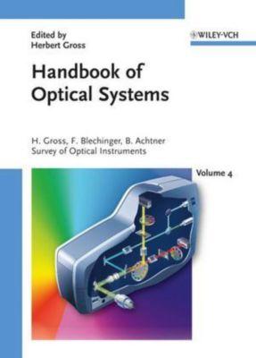 Handbook of Optical Systems: Vol.4 Survey of Optical Instruments, Herbert Gross, Fritz Blechinger, Bertram Achtner