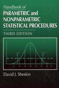Handbook of Parametric and Nonparametric Statistical Procedures, David J. Sheskin