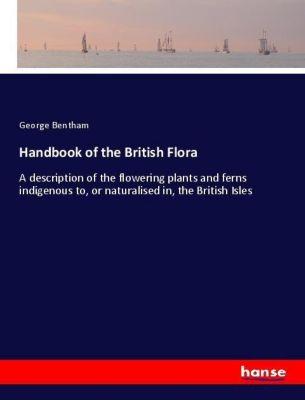 Handbook of the British Flora, George Bentham