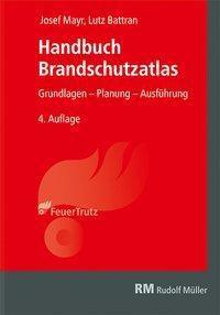 Handbuch Brandschutzatlas, Josef Mayr, Lutz Battran