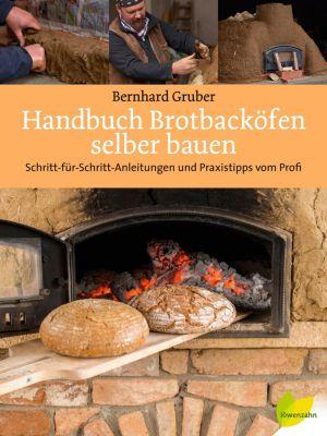 Handbuch Brotbacköfen selber bauen - Bernhard Gruber |