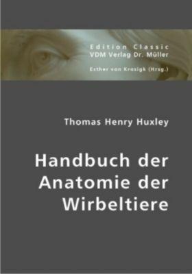 Handbuch der Anatomie der Wirbeltiere, Thomas H. Huxley
