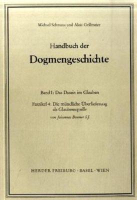 Handbuch der Dogmengeschichte: Bd.1 Das Dasein im Glauben, Johannes Beumer
