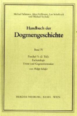 Handbuch der Dogmengeschichte: Bd.4 Sakramente; Eschatologie, Philipp Schäfer