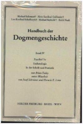 Handbuch der Dogmengeschichte: Bd.4 Sakramente; Eschatologie, Brian Daley