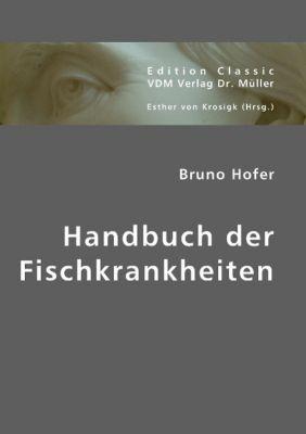 Handbuch der Fischkrankheiten, Bruno Hofer