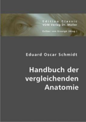 Handbuch der vergleichenden Anatomie, Eduard O. Schmidt