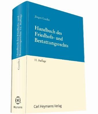 Handbuch des Friedhofs- und Bestattungsrechts, Jürgen Gaedke