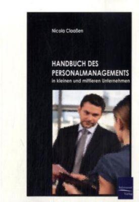 Handbuch des Personalmanagements in kleinen und mittleren Unternehmen, Nicola Claaßen