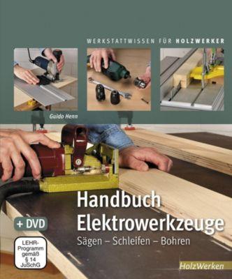Handbuch Elektrowerkzeuge, m. DVD - Guido Henn |