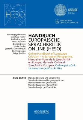 Handbuch Europäische Sprachkritik Online (HESO) / Standardisierung und Sprachkritik. Standardisation and language critic