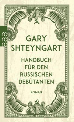 Handbuch für den russischen Debütanten - Gary Shteyngart |