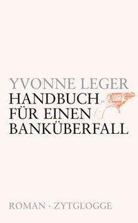 Handbuch für einen Banküberfall, Yvonne Leger