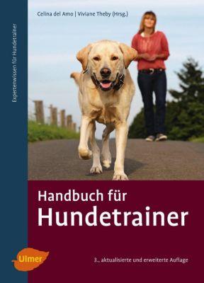Handbuch für Hundetrainer, Celina Del Amo, Viviane Theby