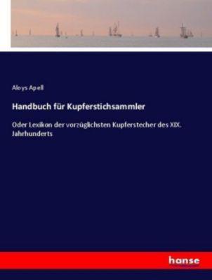Handbuch für Kupferstichsammler - Aloys Apell pdf epub