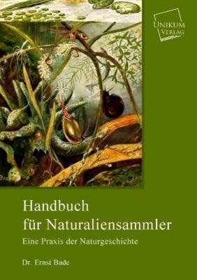 Handbuch für Naturaliensammler, Ernst Bade