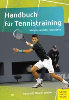 Handbuch für Tennistraining, Alexander Ferrauti, Karl Weber, Peter Maier