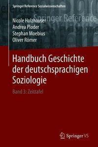 Handbuch Geschichte der deutschsprachigen Soziologie, Nicole Holzhauser, Andrea Ploder, Stephan Moebius, Oliver Römer