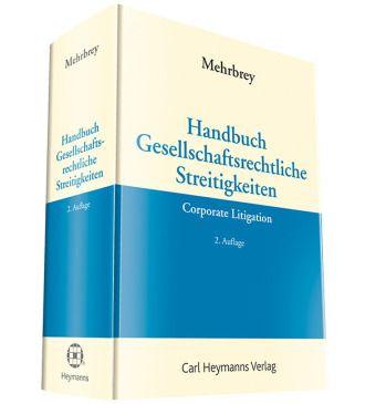 Handbuch Gesellschaftsrechtliche Streitigkeiten (Corporate Litigation)