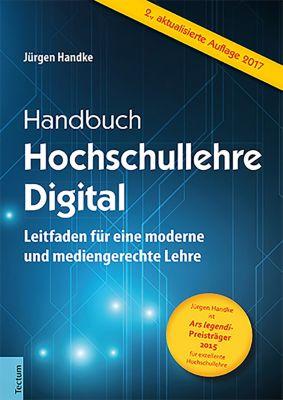 Handbuch Hochschullehre Digital, Jürgen Handke