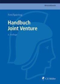 Handbuch Joint Venture, Amelie Abt, Bernhard Arlt, Axel Bader, Michael K. Bergmann, Tom Billing, Torsten Fett