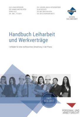 Handbuch Leiharbeit und Werkverträge, Silke Becker, Doris Kilg, Dr. Carmen Silvia Hergenröder, Dr. Guido Norman Motz, Dr. Hanns-Uwe Richter, Dr. Jan L. Teusch, Dr. iur. Martin Kock, Ole-Jonas Bödeker