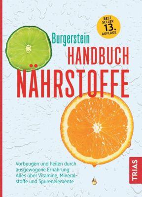 Handbuch Nährstoffe, Hugo Schurgast, Uli P. Burgerstein, Michael B. Zimmermann