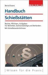 Handbuch Schießstätten, Bernd Soens