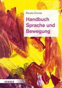 Handbuch Sprache und Bewegung - Renate Zimmer |